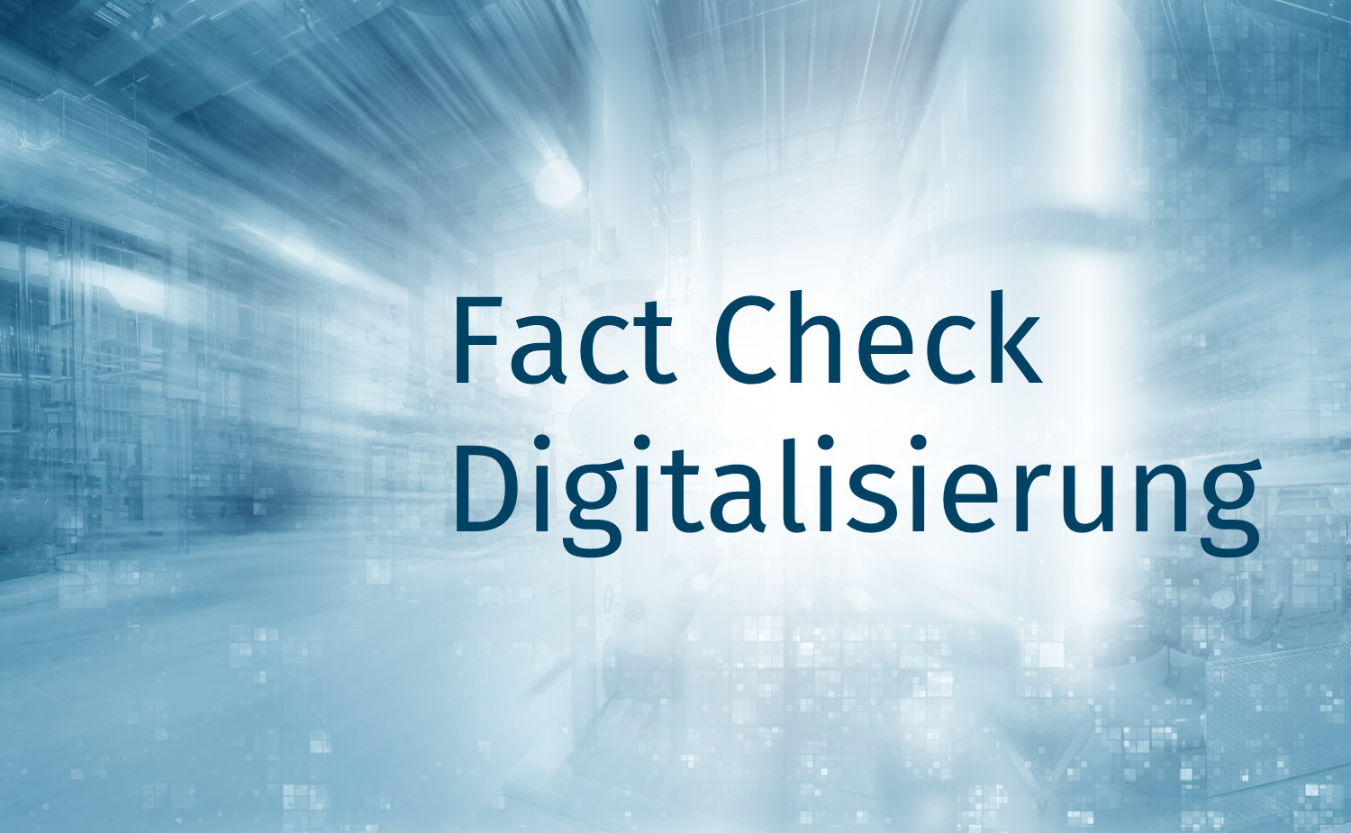 Fact Check Digitalisierung 2017